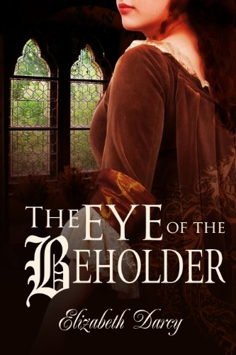 The Eye of the Beholder (Fairytale Collection, book 1) by Elizabeth Darcy