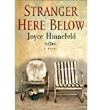 img - for [ Stranger Here Below [ STRANGER HERE BELOW BY Hinnefeld, Joyce ( Author ) May-29-2012[ STRANGER HERE BELOW [ STRANGER HERE BELOW BY HINNEFELD, JOYCE ( AUTHOR ) MAY-29-2012 ] By Hinnefeld, Joyce ( Author )May-29-2012 Paperback book / textbook / text book