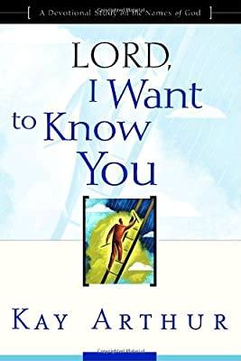 Lord I Want to Know You: A Devotional Study on the Names of God