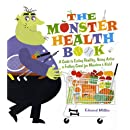 The Monster Health Book: A Guide to Eating Healthy, Being Active & Feeling Great for Monsters & Kids!