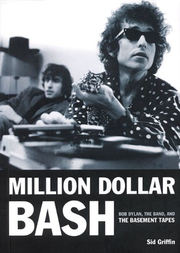 million-dollar-bash-bob-dylan-the-band-and-the-basement-tapes