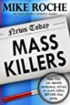 Mass Killers: How You Can Identify, W...