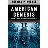 American Genesis: A Century of Invention and Technological Enthusiasm, 1870-1970