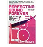 img - for [(Perfecting Sound Forever: The Story of Recorded Music)] [Author: Greg Milner] published on (July, 2010) book / textbook / text book