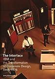 "John Harwood, ""The Interface: IBM and the Transformation of Corporate Design, 1945-1976"" (University of Minnesota Press, 2011)"