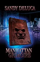 Manhattan Grimoire by Sandy DeLuca (Kindle eBook)