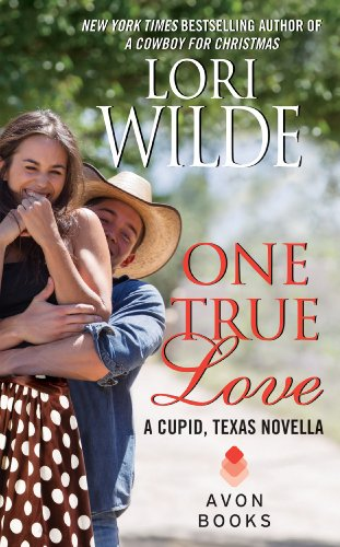 One True Love: A Cupid, Texas Novella by Lori Wilde