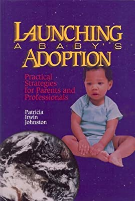 Launching a Baby's Adoption: Practical Strategies for Parents and Professionals