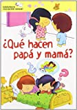 Que hacen papa y mama?/ What are Mom and Dad Doing? (Biblioteca Iniciacion Sexual/ Sexual Education Library) (Spanish Edition)