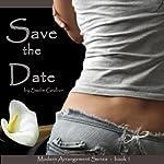 Save the Date: Modern Arrangements Trilogy, Volume 1 | Sadie Grubor
