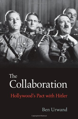Image of The Collaboration: Hollywood's Pact with Hitler
