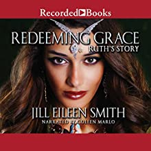 Redeeming Grace: Daughters of the Promised Land, Book 3 Audiobook by Jill Eileen Smith Narrated by Coleen Marlo