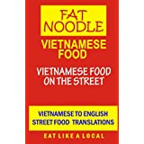 Vietnamese Food.: Vietnamese Street Food Vietnamese to English Translationsby Bruce Blanshard