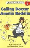 Calling Doctor Amelia Bedelia (I Can Read Book 2)