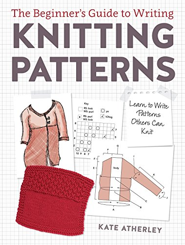 Download The Beginner's Guide to Writing Knitting Patterns: Learn to Write Patterns Others Can Knit