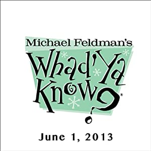 Whad'Ya Know?, Simon Rich, June 1, 2013 Radio/TV Program
