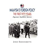 Malaysia's Foreign Policy, the First Fifty Years: Alignment, Neutralism, Islamism