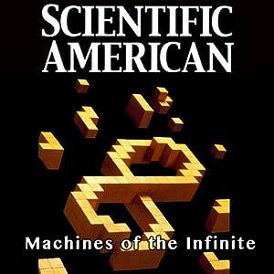 Scientific American: Machines of the Infinite | [John Pavlus]