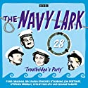 The Navy Lark: Volume 28 - Troutbridge's Party Audiobook by Lawrie Wyman Narrated by Ronnie Barker