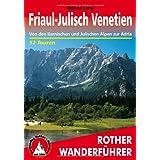 """Friaul-Julisch Venetien: Von den Karnischen und Julischen Alpen zur Adria. 52 Tourenvon """"Helmut Lang"""""""