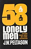 Fifty-Eight Lonely Men: Southern Federal Judges and School Desegregation (Illini Book)