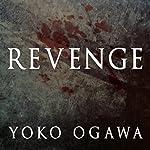 Revenge: Eleven Dark Tales | Yoko Ogawa