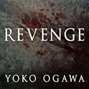 Revenge: Eleven Dark Tales | [Yoko Ogawa]
