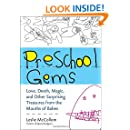 Preschool Gems: Love, Death, Magic, and Other Surprising Treasures from the Mouths of Babes