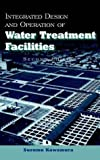 img - for Integrated Design and Operation of Water Treatment Facilities (Civil Engineering) by Susumu Kawamura (31-Aug-2000) Hardcover book / textbook / text book