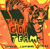Thunder, Lightning, Strike - The Go! Team