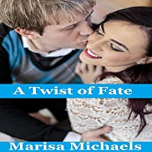 A Twist of Fate Audiobook by Marisa Michaels Narrated by Augustine Poe