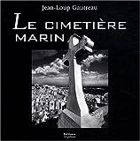 echange, troc Jean-Loup Gautreau - Le cimetière marin