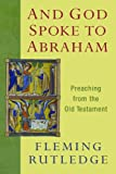 img - for And God Spoke to Abraham: Preaching from the Old Testament book / textbook / text book