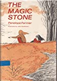 The Magic Stone (0152511768) by Penelope Farmer