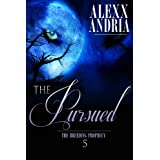 The Pursued: (Werewolf romance) (The Breeding Prophecy Book 5)by Alexx Andria