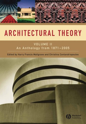 Architectural Theory: Volume II - An Anthology from 1871...