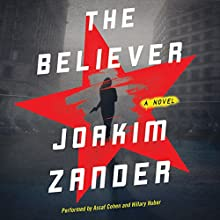 The Believer: A Novel Audiobook by Joakim Zander Narrated by Assaf Cohen, Hillary Huber
