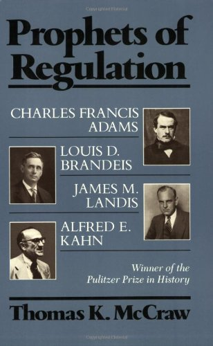 Prophets of Regulation: Charles Francis Adams; Louis D....