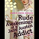 Rude Awakenings of a Jane Austen Addict (       UNABRIDGED) by Laurie Viera Rigler Narrated by Kate Reading