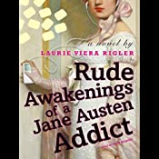 Rude Awakenings of a Jane Austen Addict | Laurie Viera Rigler