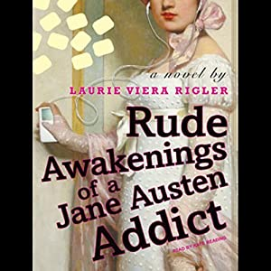 Rude Awakenings of a Jane Austen Addict | [Laurie Viera Rigler]