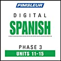 Spanish Phase 3, Unit 11-15: Learn to Speak and Understand Spanish with Pimsleur Language Programs  by Pimsleur