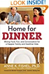 Home for Dinner: Mixing Food, Fun, an...