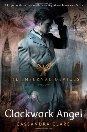 Cover of Clockwork Angel (The Infernal Devices, Book 1)