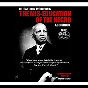 The Mis-Education of the Negro | [Carter Goodwin Woodson]