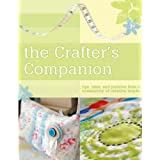 The Crafter&#39;s Companion: Tips, Tales and Patterns from a Community of Creative Mindspar Anna Torborg
