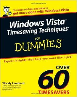 Windows Vista Timesaving Techniques For Dummies: Woody Leonhard