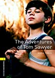 The Adventures of Tom Sawyer (Oxford Bookworms Library; Stage 1, Classics)