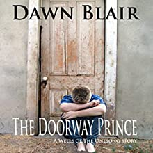 The Doorway Prince: A Wells of the Onesong Story Audiobook by Dawn Blair Narrated by Dawn Blair