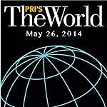 The World, May 26, 2014 | Lisa Mullins